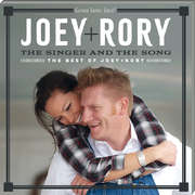 The Singer And The Song: The Best Of Joey & Rory