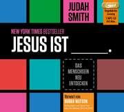 Jesus ist ... - Hörbuch MP3-CD