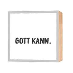 Gott kann. - Holz-Deko-Bild 9x9cm