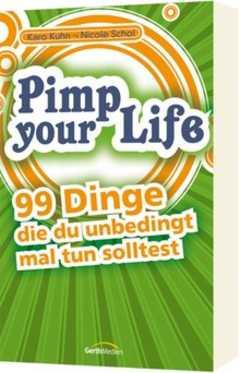 Pimp your Life
