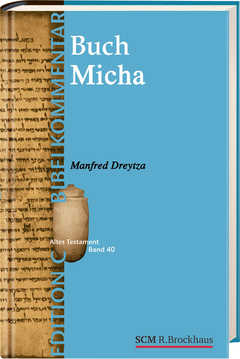 Das Buch Micha (Edition C/AT/Band 40)
