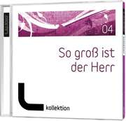 CD: So groß ist der Herr (04) - LAUDIO kollektion