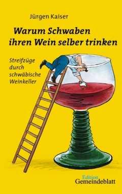 Warum Schwaben ihren Wein selber trinken