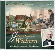 CD: Johann Hinrich Wichern - Ein Hoffnungsvater für Kinder - Hörspielbuch