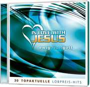 2-CD: In Love With Jesus - Ewig treuer Gott